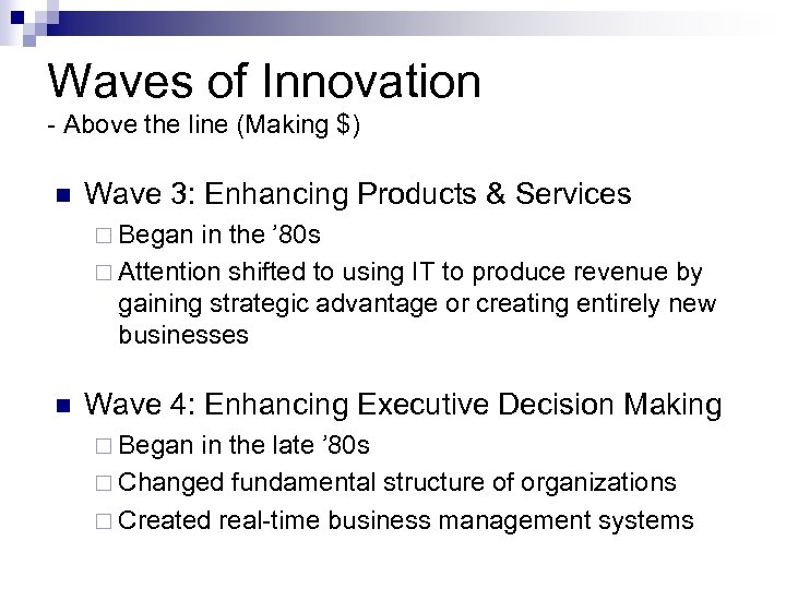Waves of Innovation - Above the line (Making $) n Wave 3: Enhancing Products