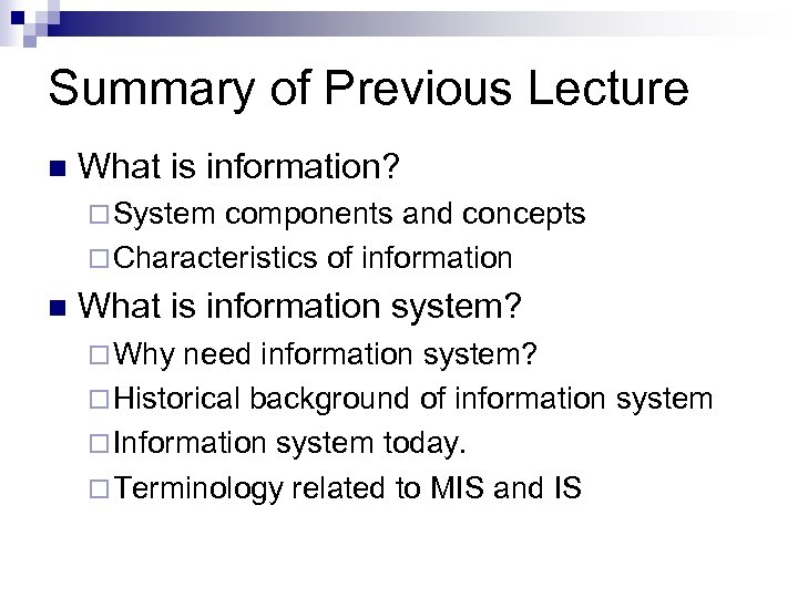 Summary of Previous Lecture n What is information? ¨ System components and concepts ¨