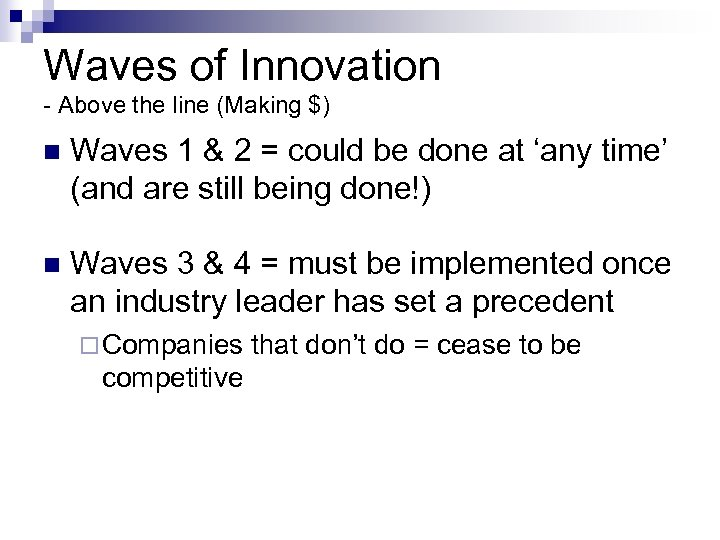Waves of Innovation - Above the line (Making $) n Waves 1 & 2