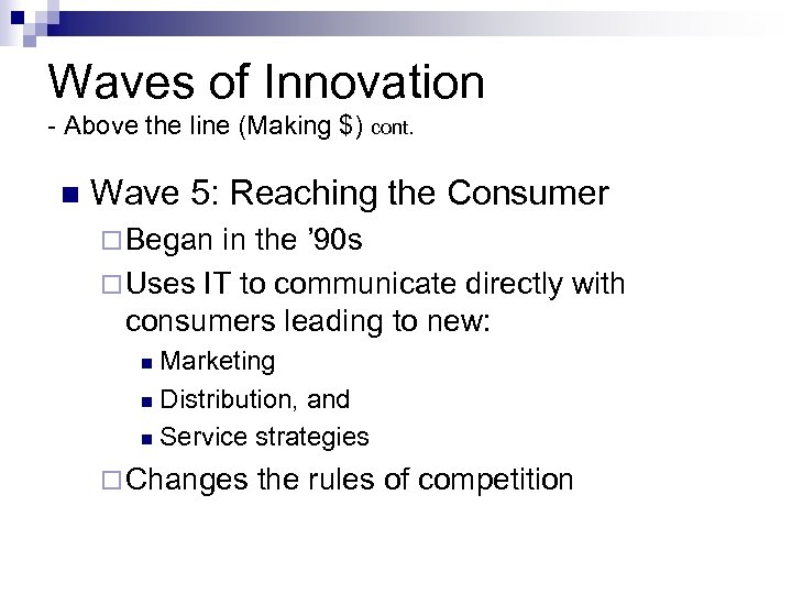 Waves of Innovation - Above the line (Making $) cont. n Wave 5: Reaching