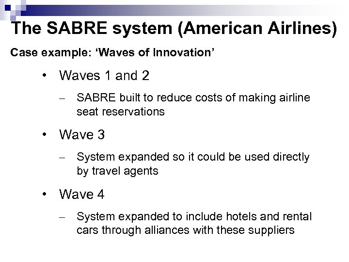 The SABRE system (American Airlines) Case example: 'Waves of Innovation' • Waves 1 and