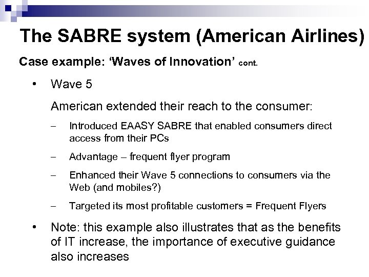 The SABRE system (American Airlines) Case example: 'Waves of Innovation' cont. • Wave 5