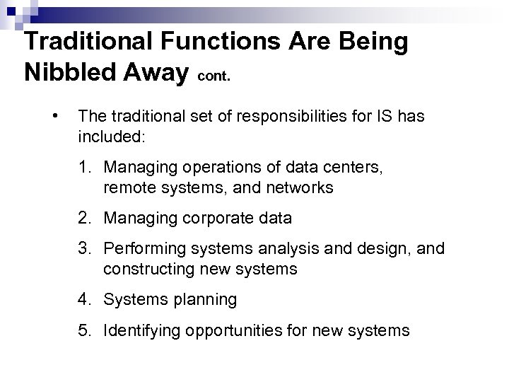 Traditional Functions Are Being Nibbled Away cont. • The traditional set of responsibilities for