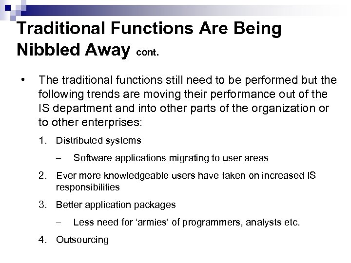 Traditional Functions Are Being Nibbled Away cont. • The traditional functions still need to