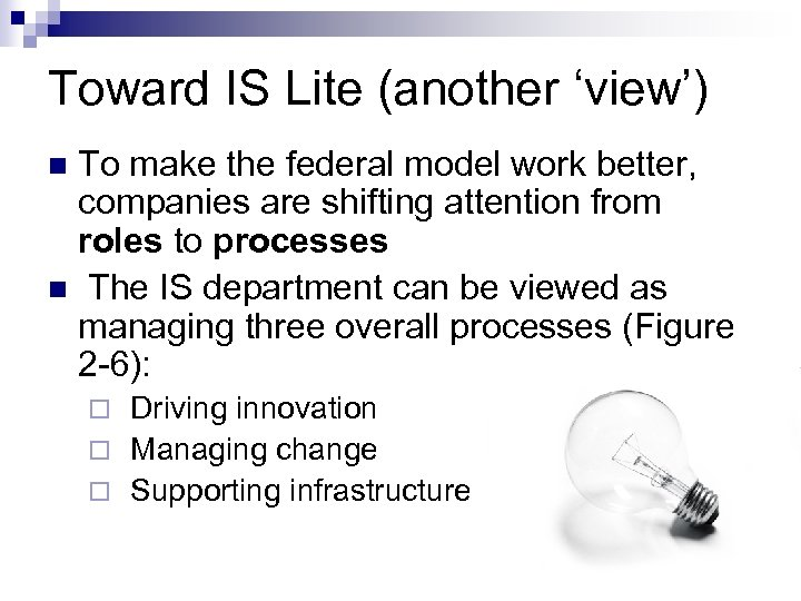Toward IS Lite (another 'view') To make the federal model work better, companies are