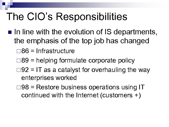 The CIO's Responsibilities n In line with the evolution of IS departments, the emphasis