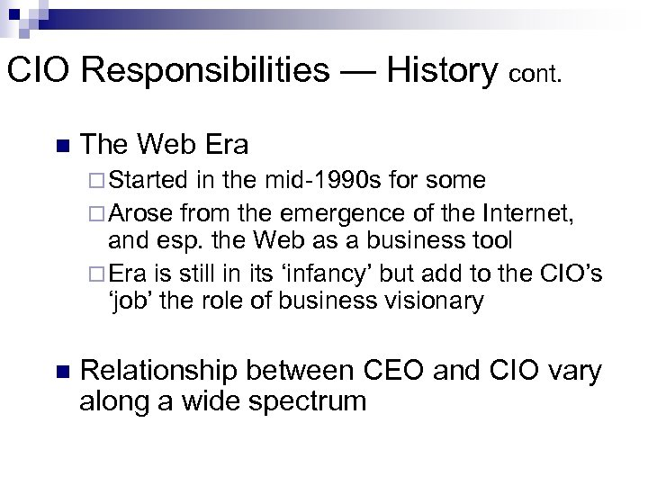 CIO Responsibilities — History cont. n The Web Era ¨ Started in the mid-1990