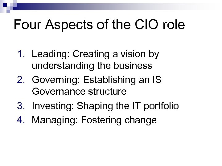 Four Aspects of the CIO role 1. Leading: Creating a vision by understanding the