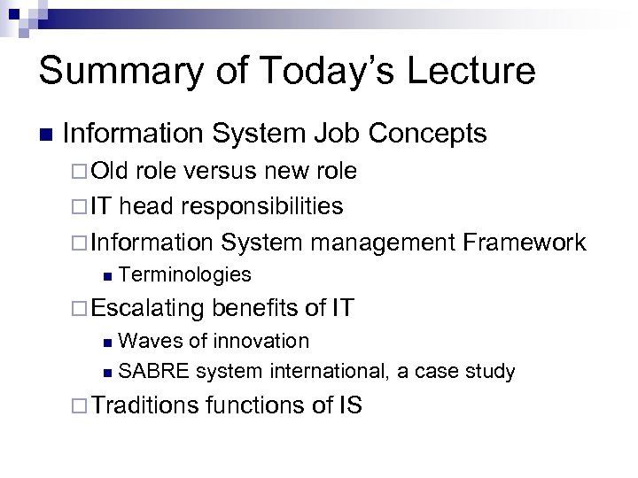 Summary of Today's Lecture n Information System Job Concepts ¨ Old role versus new