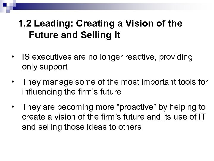 1. 2 Leading: Creating a Vision of the Future and Selling It • IS