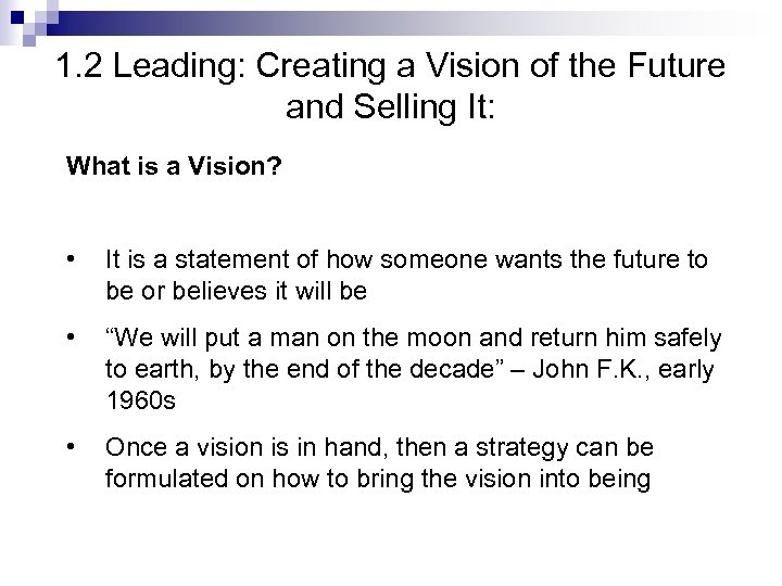 1. 2 Leading: Creating a Vision of the Future and Selling It: What is