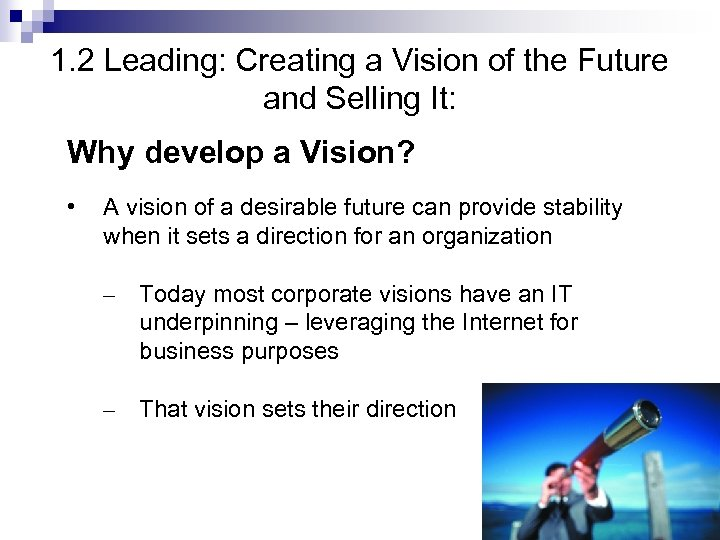 1. 2 Leading: Creating a Vision of the Future and Selling It: Why develop