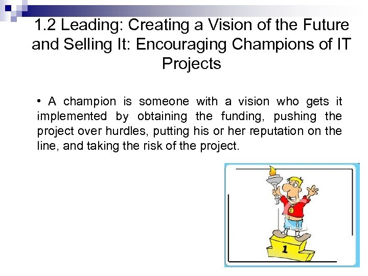 1. 2 Leading: Creating a Vision of the Future and Selling It: Encouraging Champions