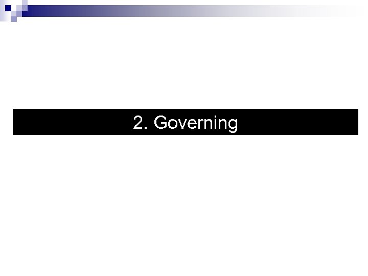 2. Governing