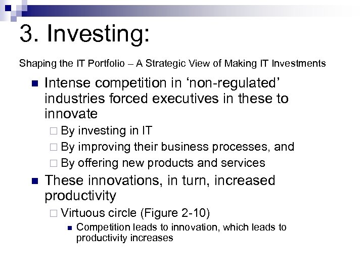 3. Investing: Shaping the IT Portfolio – A Strategic View of Making IT Investments