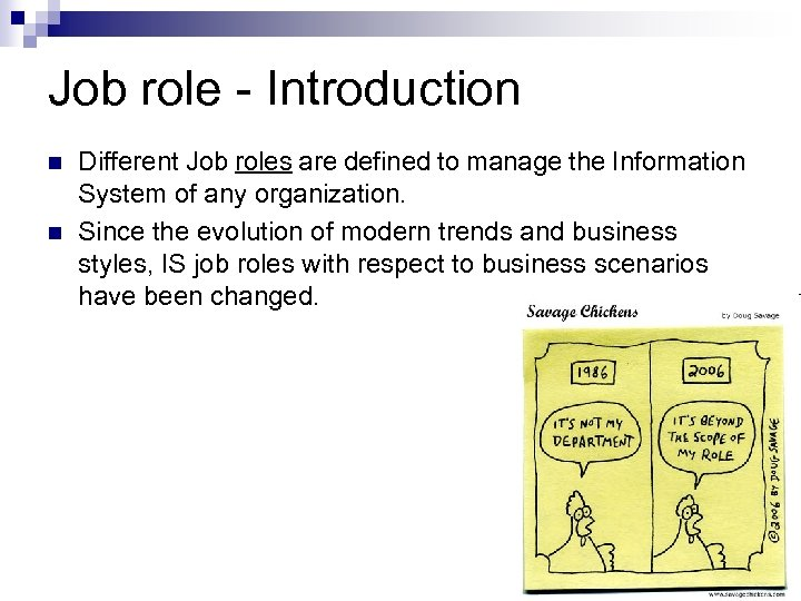 Job role - Introduction n n Different Job roles are defined to manage the