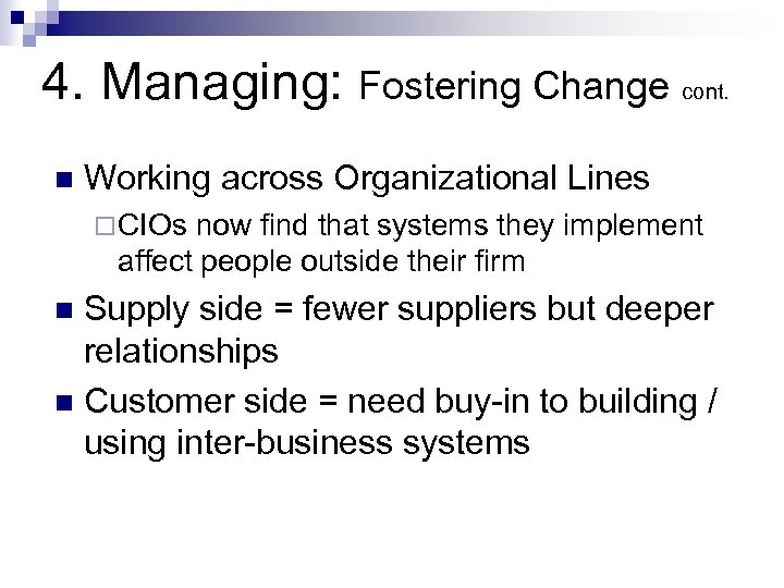 4. Managing: Fostering Change cont. n Working across Organizational Lines ¨ CIOs now find