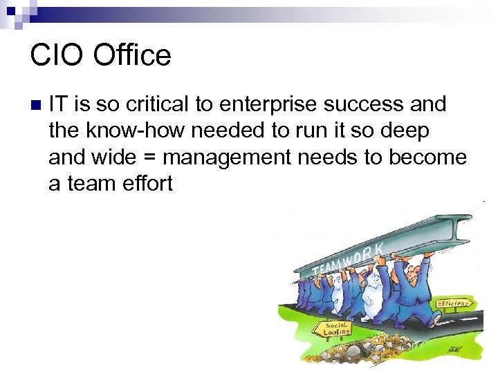 CIO Office n IT is so critical to enterprise success and the know-how needed
