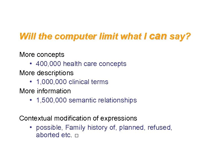 Will the computer limit what I can say? More concepts • 400, 000 health