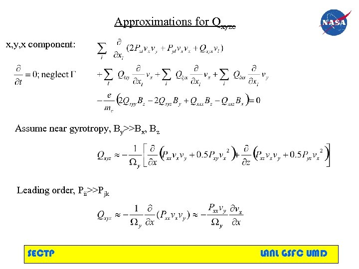 Approximations for Qxyze x, y, x component: Assume near gyrotropy, By>>Bx, Bz Leading order,