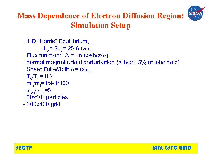 "Mass Dependence of Electron Diffusion Region: Simulation Setup - 1 -D ""Harris"" Equilibrium, Lx="