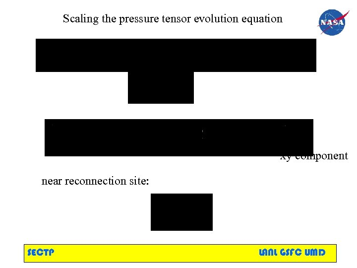 Scaling the pressure tensor evolution equation xy component near reconnection site: SECTP LANL GSFC