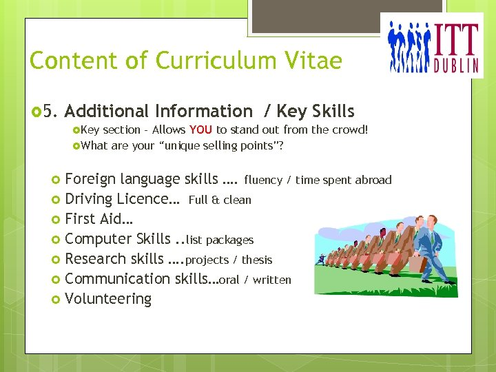Content of Curriculum Vitae 5. Additional Information / Key Skills Key section – Allows