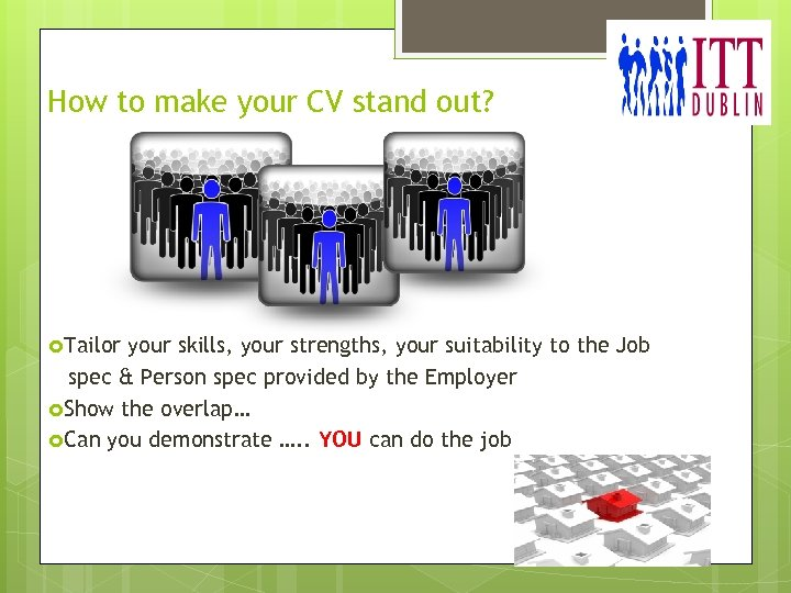How to make your CV stand out? Tailor your skills, your strengths, your suitability