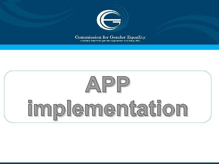 1 APP implementation