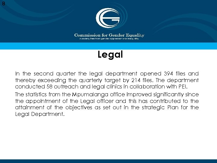 8 Legal In the second quarter the legal department opened 394 files and thereby