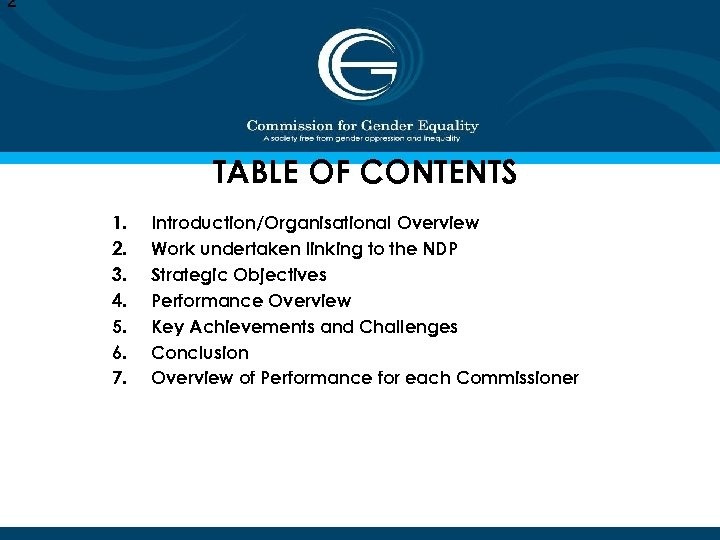 2 TABLE OF CONTENTS 1. 2. 3. 4. 5. 6. 7. Introduction/Organisational Overview Work