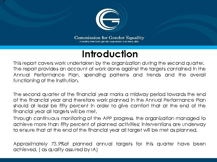 3 Introduction This report covers work undertaken by the organization during the second quarter.