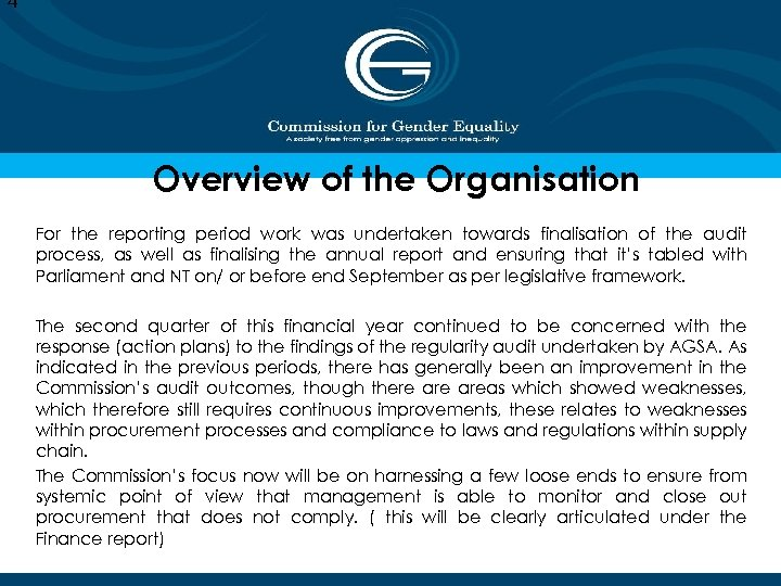 4 Overview of the Organisation For the reporting period work was undertaken towards finalisation