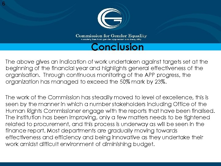 6 Conclusion The above gives an indication of work undertaken against targets set at