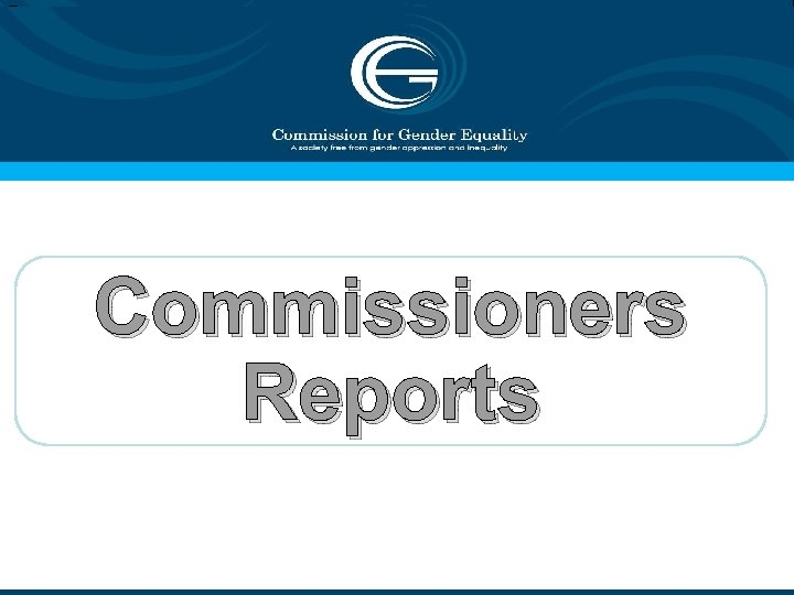 7 Commissioners Reports