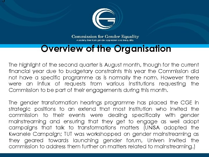 5 Overview of the Organisation The highlight of the second quarter is August month,