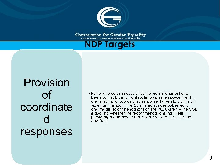 NDP Targets Provision of coordinate d responses • National programmes such as the victims