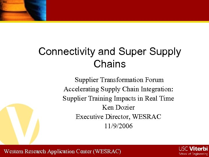 Connectivity and Super Supply Chains Supplier Transformation Forum Accelerating Supply Chain Integration: Supplier Training