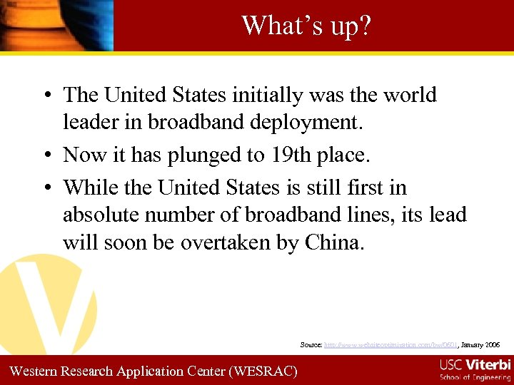 What's up? • The United States initially was the world leader in broadband deployment.