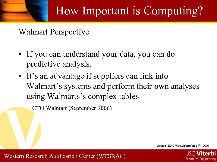 How Important is Computing? Walmart Perspective • If you can understand your data, you