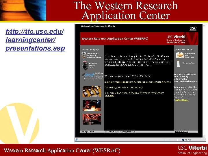The Western Research Application Center http: //ttc. usc. edu/ learningcenter/ presentations. asp Western Research