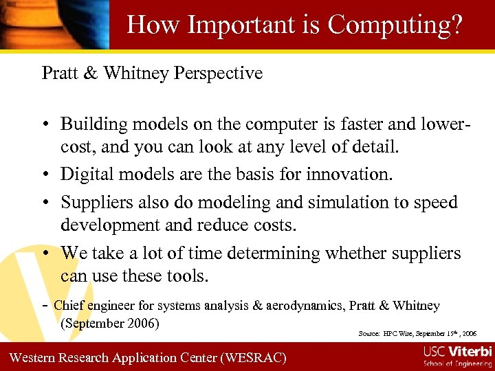 How Important is Computing? Pratt & Whitney Perspective • Building models on the computer