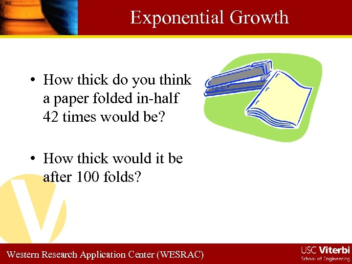 Exponential Growth • How thick do you think a paper folded in-half 42 times