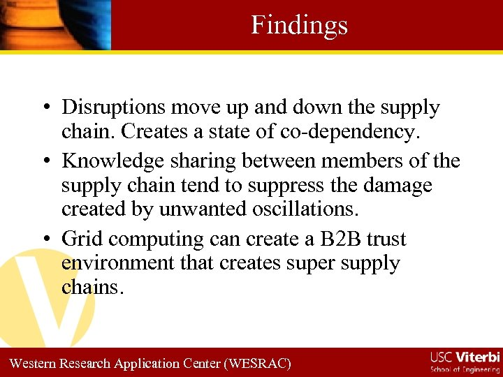 Findings • Disruptions move up and down the supply chain. Creates a state of