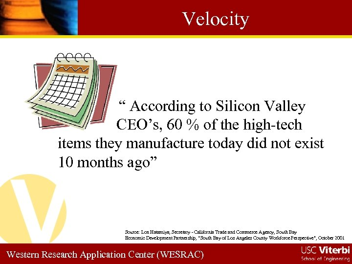 """Velocity """" According to Silicon Valley CEO's, 60 % of the high-tech items they"""