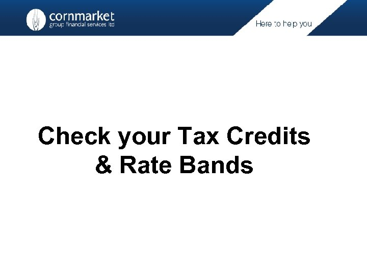 Check your Tax Credits & Rate Bands