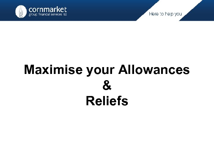 Maximise your Allowances & Reliefs
