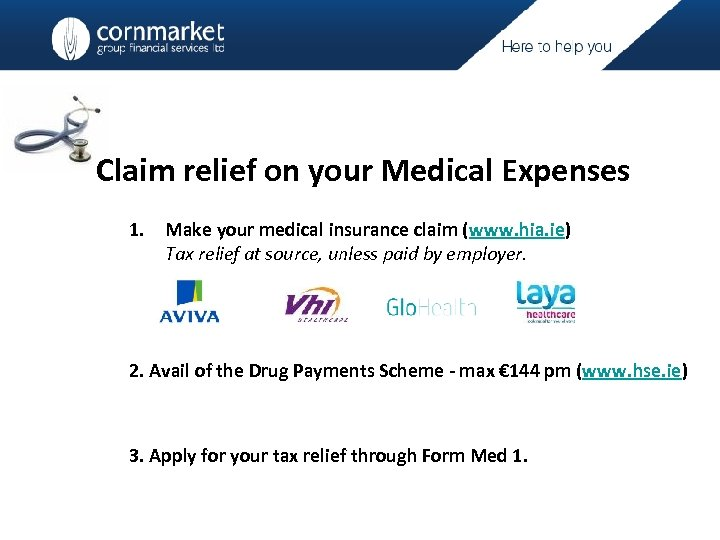 Claim relief on your Medical Expenses 1. Make your medical insurance claim (www.