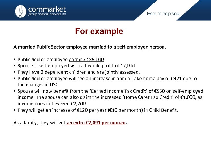 For example A married Public Sector employee married to a self-employed person. Public Sector