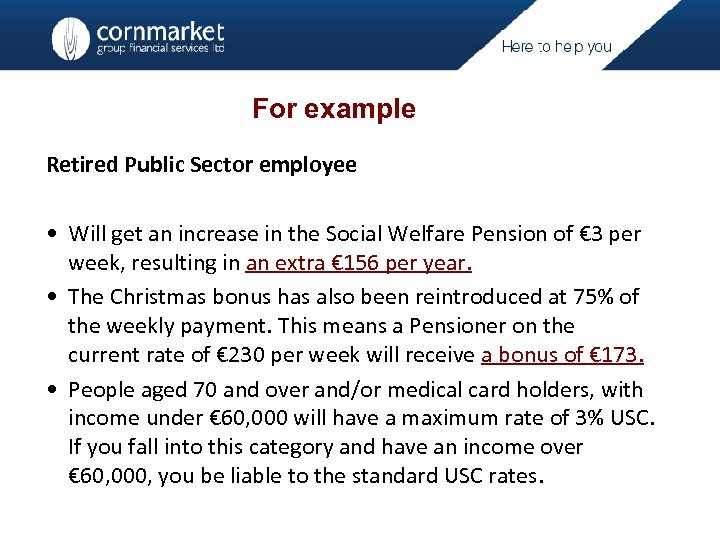 For example Retired Public Sector employee • Will get an increase in the Social